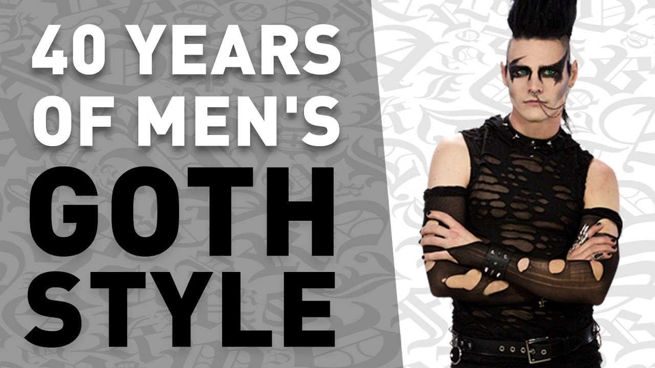 40 Years Of Men S Goth Style In Under 5 Minutes Youtube