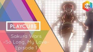 PlayCube: Sakura Wars ~So Long, My Love~ Episode 1