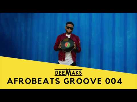 DEEMAKS - AFROBEATS PARTY MIX 2017