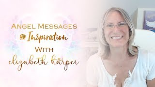Angel Messages for Disappointment with Elizabeth Harper