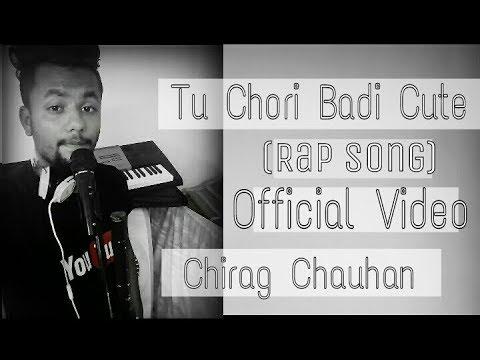 Tu Chori Badi Cute | Latest Rap Song | Chirag Chauhan