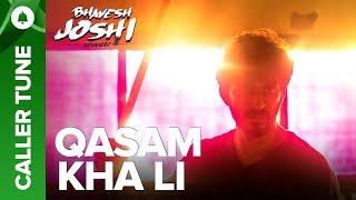 "Set ""Qasam Kha Li"" song as your caller tune | Bhavesh Joshi Superhero"