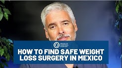 How to Find Safe Weight Loss Surgery in Mexico - Dr.Ariel Ortiz ®