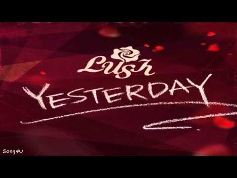 Lush - Yesterday