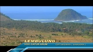 Catur Arum - Lembulung - [Official Video]