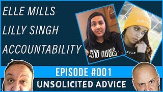 Unsolicited Advice #001 - Elle Mills, Lilly Singh and Accountability! Mental Health Podcast