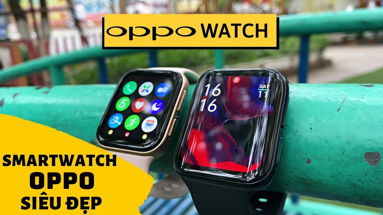 Review chi tiết Oppo Watch | Tuyệt Đẹp – Nhiều Tính Năng