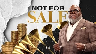 It's Not For Sale - Bishop T.D. Jakes [December 29, 2019]