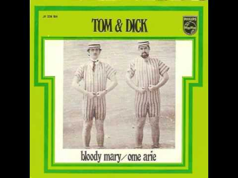 Tom & Dick - Bloody Mary