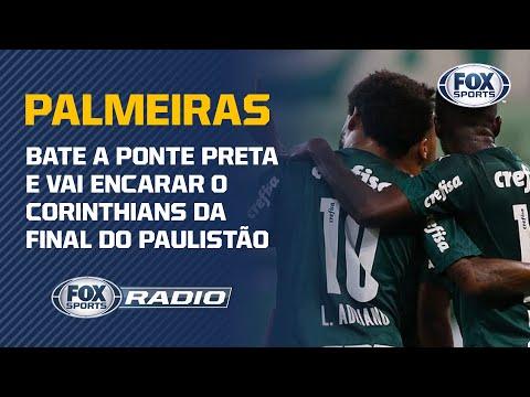 PALMEIRAS VAI ENCARAR O CORINTHIANS NA FINAL DO PAULISTA | FOX Sports Rádio
