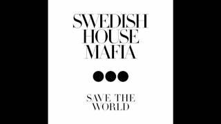Swedish House Mafia - Save The World (Style of Eye & Carli Remix)