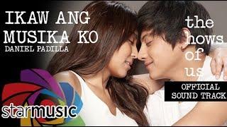 Daniel Padilla - Ikaw Ang Musika Ko | The Hows of Us OST (Audio) 🎵