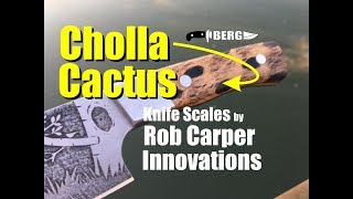 Cholla Cactus knife scales by Rob Carper How to Mount, shape and polish