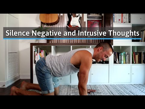 An Easy Exercise to Silence Intrusive and Negative Thoughts