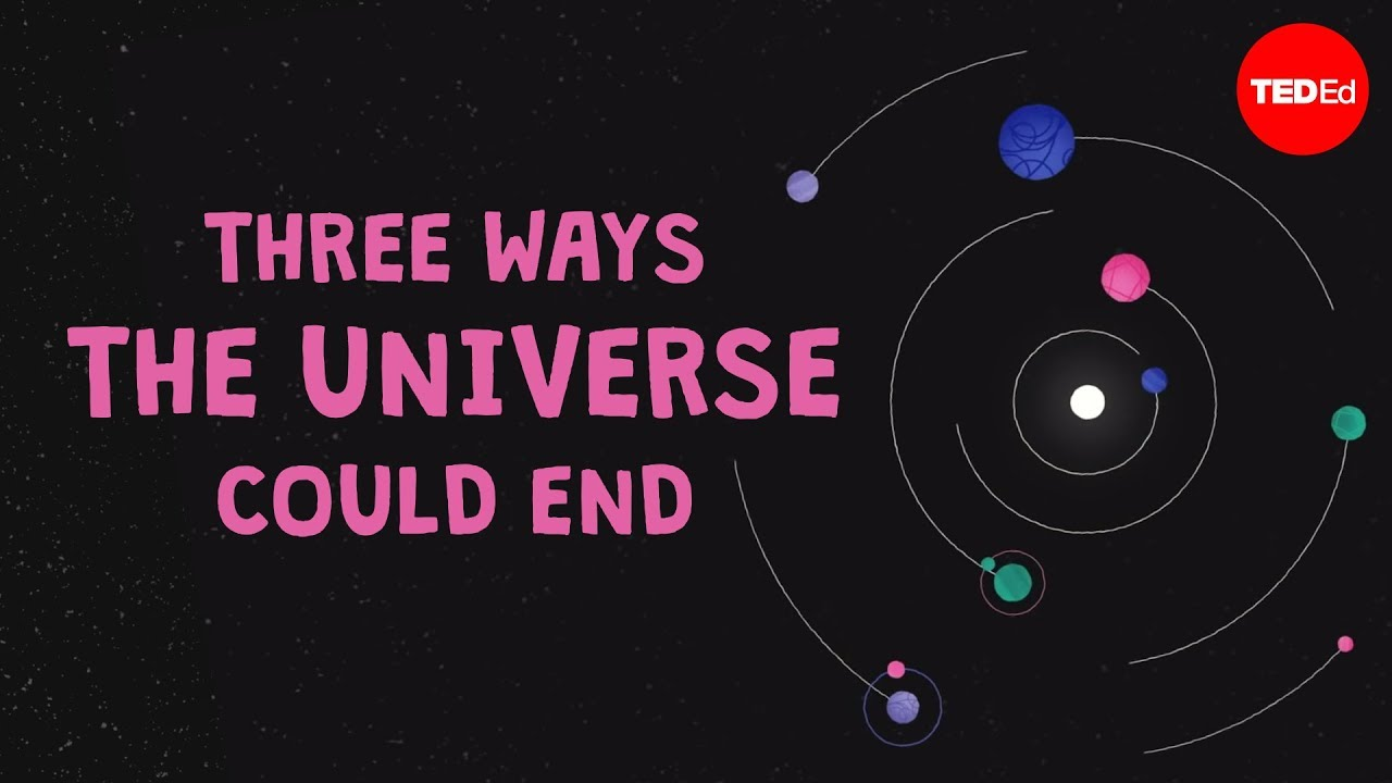 Three ways the universe could end - Venus Keus