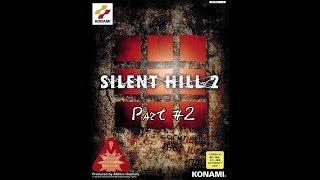 Silent Hill 2 Прохождение на 100% (сложность, загадки - Hard) - Part #2 (PC Rus)