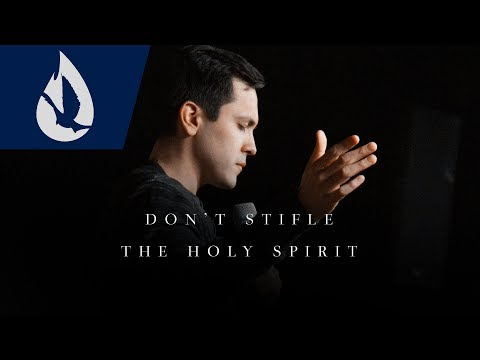 Don't Stifle the Holy Spirit