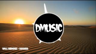 [Dubstep] Will Mendez - Sahara [DMusic Exclusive] (FREE DOWNLOAD)