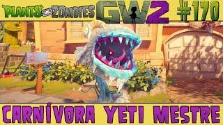 Plants vs. Zombies Garden Warfare 2 #170 - Carnívora Yeti Mestre