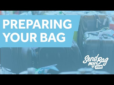 Preparing Your Bag for Shipping by Send My Bag (Latest Version 2017)