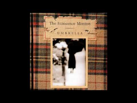 The Innocence Mission - Sorry And Glad Together