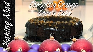 Chocolate Orange Crown Cake: My 11th Bake Of Christmas!