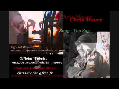 Chris Moore - You Say