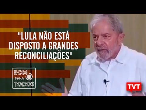 """""""Lula não está disposto a grandes reconciliações"""""""