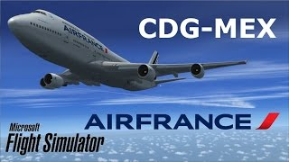 Flight Simulator X- Paris to Mexico by Air France
