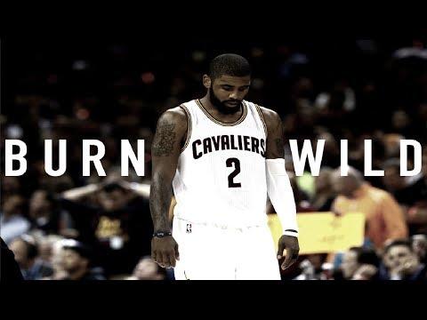 Kyrie Irving 2016 HD | 'Burn Wild'