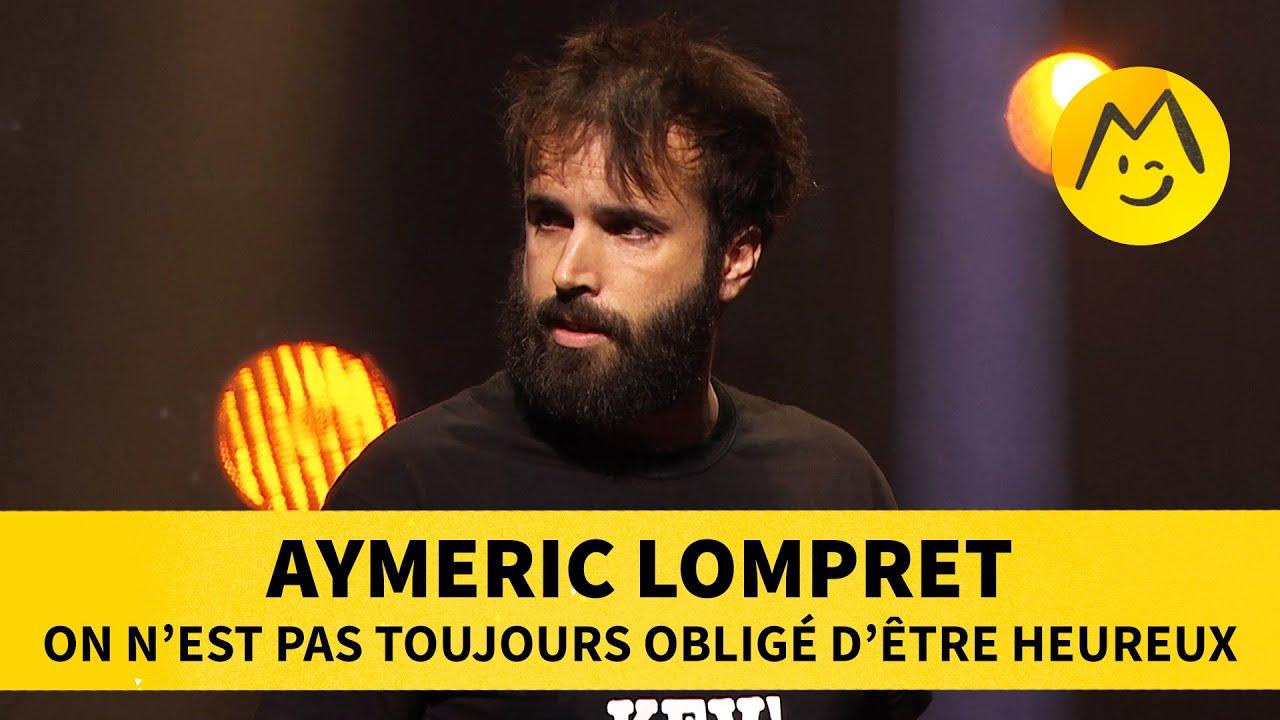 Aymeric Lompret - On n'est pas toujours obligé d'être heureux