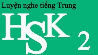 Luyện Nghe Tiếng Trung HSK 2  Bài 13   tiếng trung cơ bản
