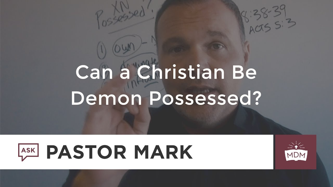 Can a Christian be Demon Possessed? - YouTube