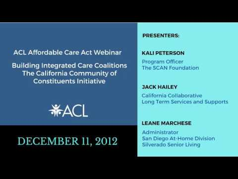 ACA Webinar Building Integrated Care Coalitions The California Community of Constitutents Initiative