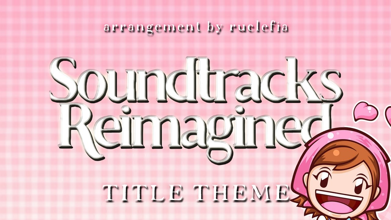 【COOKING MAMA】TITLE THEME『SOUNDTRACKS REIMAGINED』- Ruclefia