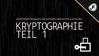 Kryptographie Basics: Definitionen, Geschichte & Attacken (Crashkurs Teil 1)