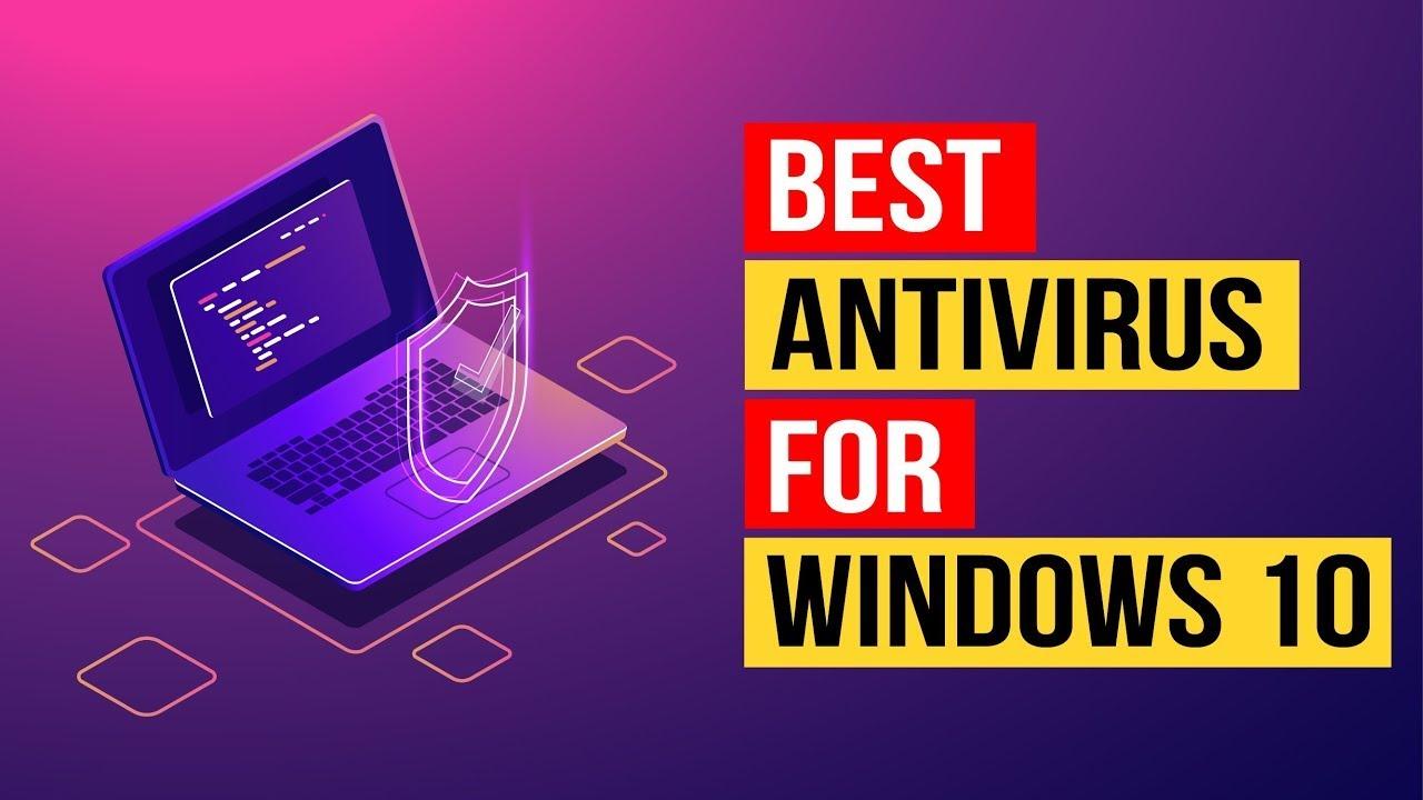Best Antivirus For Windows 10 2021 Best Antivirus for Windows 10 (NEW) | Top Paid & Free Picks for