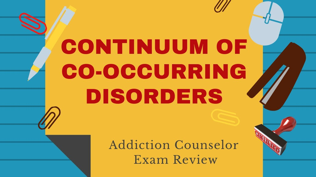 180 Continuum Of Co Occurring Disorders Addiction Counselor