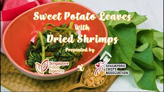 SFA X SCA: Sweet Potato Leaves with Dried Shrimps