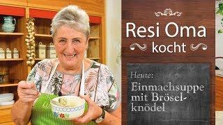 Resi Oma kocht - Einmachsuppe mit Bröselknödel
