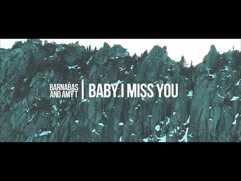 """""""Baby I Miss You"""" Barnabas & Amy T OFFICIAL MUSIC VIDEO"""