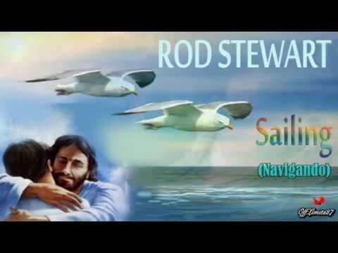 Rod Stewart -  Sailing (traduzione italiano)