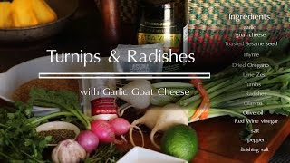 Turnips And Radishes With Roasted Garlic Goat Cheese And Sesame