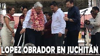 Lopez Obrador En Juchitán Oaxaca - Gira de Agradecimiento
