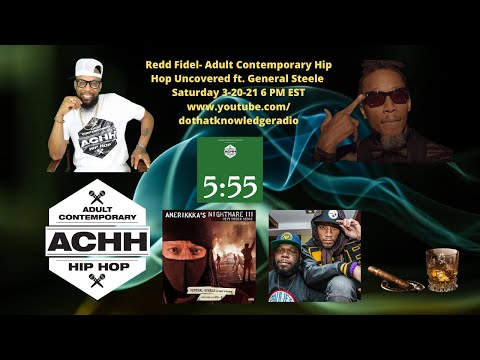 Redd Fidel- Adult Contemporary Hip Hop Uncovered ft. General Steele