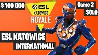 Fortnite ESL Katowice INTERNATIONAL SOLO Tournament Game 2 Highlights - Fortnite Tournament 2019