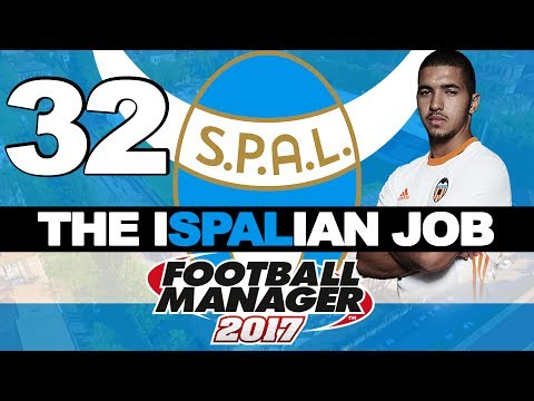 THE ISPALIAN JOB | PART 32 | TRANSFERS AND ANGER | FOOTBALL MANAGER 2017