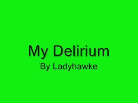 My Delirium - Ladyhawke (Lyrics)