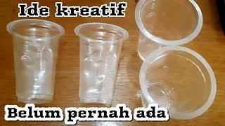 Ide kreatif gelas aqua | Diy The creative idea of plastic cups used