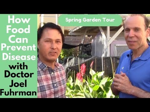 How Food Can Prevent Disease with Dr. Joel Fuhrman Spring Garden Tour